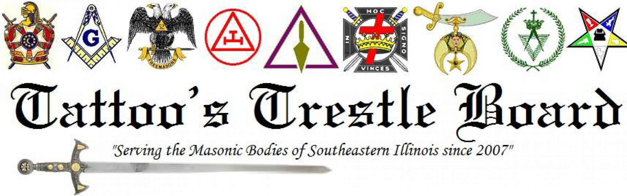 Welcome to Tattoo's Trestle Board!! This is a current list of all Masonic functions happening in southeastern Illinois. Tattoo's Trestle Board has been serving the Masonic Bodies of Southeastern Illinois since 2007. Any new functions, corrections or cancellations should be emailed to tattoostrestleboard@gmail.com